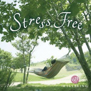 ヒーリング「ストレスフリー」